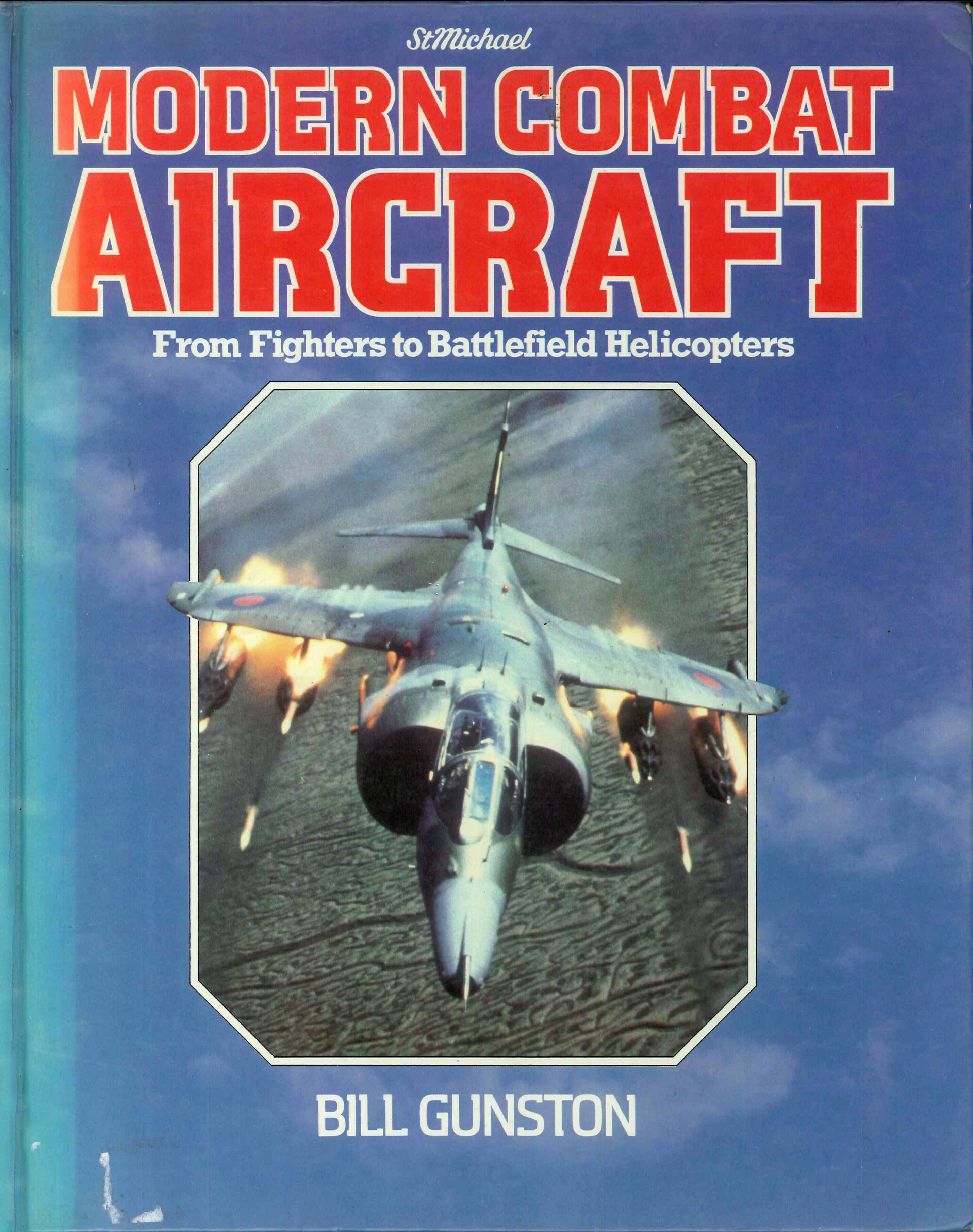 Modern Combat Aircraft from Fighters to Battlefield Helicopters
