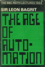 The Age of Automation: The Reith Lectures 1964